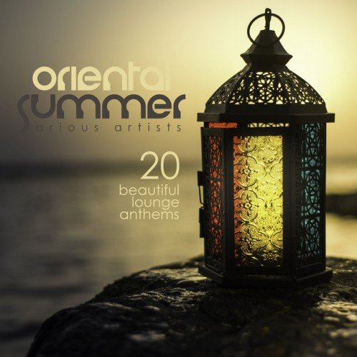 VA - Oriental Summer: 20 Beautiful Lounge Anthems (2016)