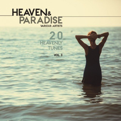 VA - Heaven and Paradise Vol.3: 20 Heavenly Tunes (2016)