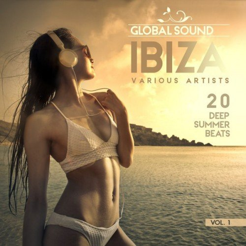VA - Global Sound Ibiza: 20 Deep Summer Beats Vol.1 (2016)