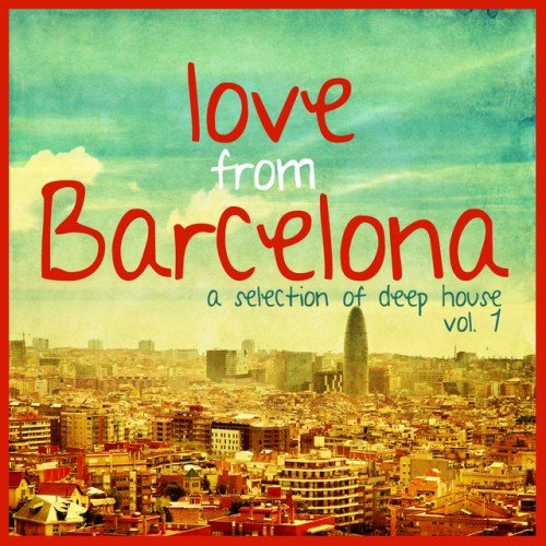 VA - Love from Barcelona Vol.1: Selection of Deep House (2016)