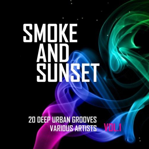 VA - Smoke And Sunset: 20 Deep Urban Grooves Vol.1 (2016)