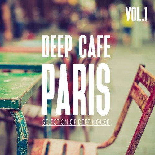 VA - Deep Cafe Paris Vol.1: Selection of Deep House (2016)