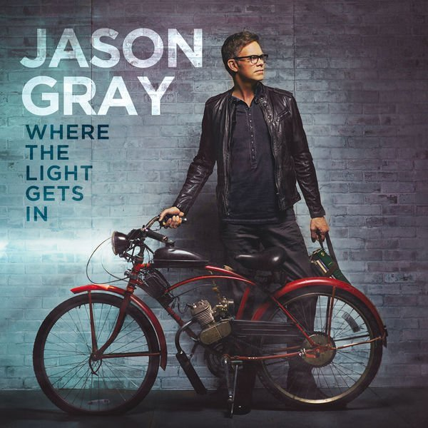 Jason Gray - Where The Light Gets In (2016)