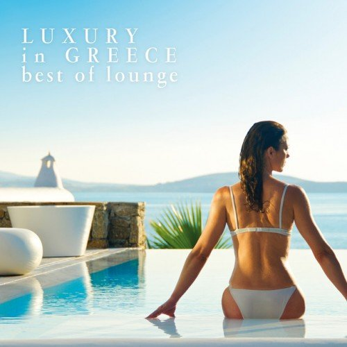 VA - Luxury in Greece: Best of Lounge (2016)