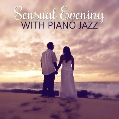 VA - Sensual Evening with Piano Jazz: Hot Lounge Music Sensual Steps Emotional Jazz Music (2016)