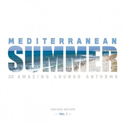 VA - Mediterranean Summer: 20 Amazing Lounge Anthems Vol.1 (2016)