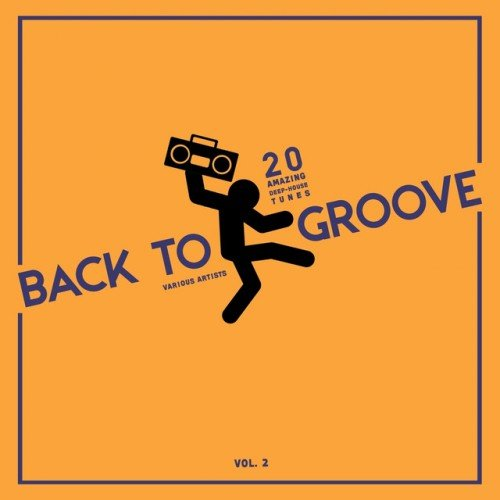 VA - Back to Groove: 20 Amazing Deep-House Tunes Vol.2 (2016)