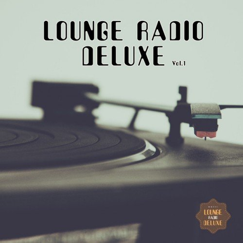 VA - Lounge Radio Deluxe Vol.1 (2016)