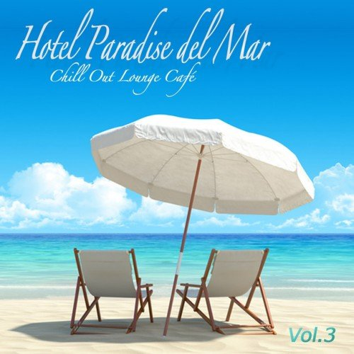 VA - Hotel Paradise del Mar Vol.3: Chill Out Lounge Cafe At Ibiza Costes Buddha Sunset Bar Club (2016)