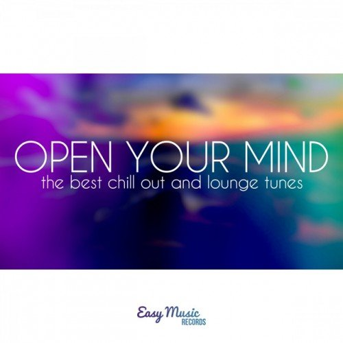 VA - Open Your Mind: The Best Chill out and Lounge Tunes (2016)