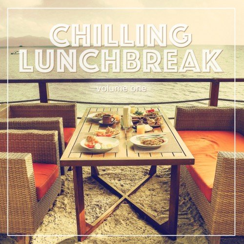 VA - Chilling Lunchbreak Vol.1: Smooth Groove Collection (2016)