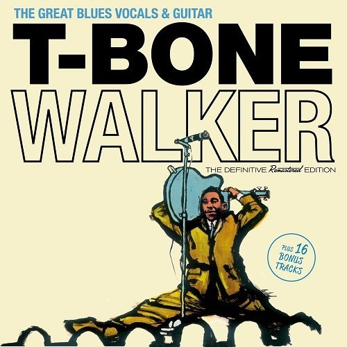T-Bone Walker - The Great Blues Vocals & Guitar (Bonus Track Version) (2016)