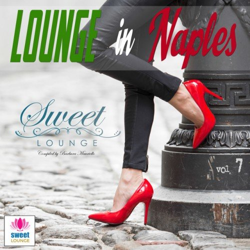 VA - The Sweet Lounge Vol.7: Lounge in Naples (2016)