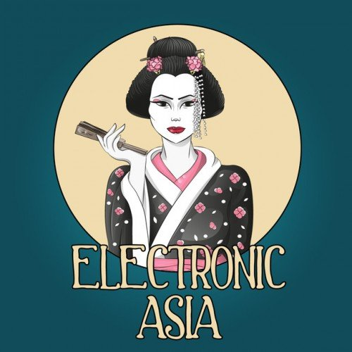 VA - Electronic Asia Vol.1: Asian Flavoured Lounge Tunes (2016)