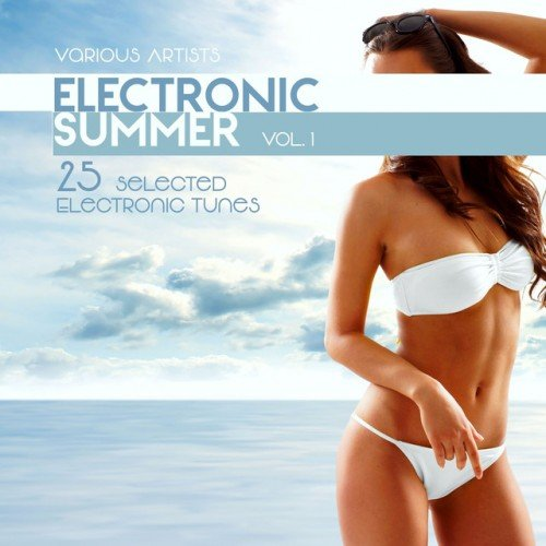 VA - Electronic Summer: 25 Selected Electronic Tunes Vol.1 (2016)
