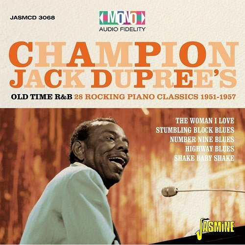 Champion Jack Dupree - Old Time R & B, 28 Rocking Piano Blues Classics, 1951 - 1957 (2016)