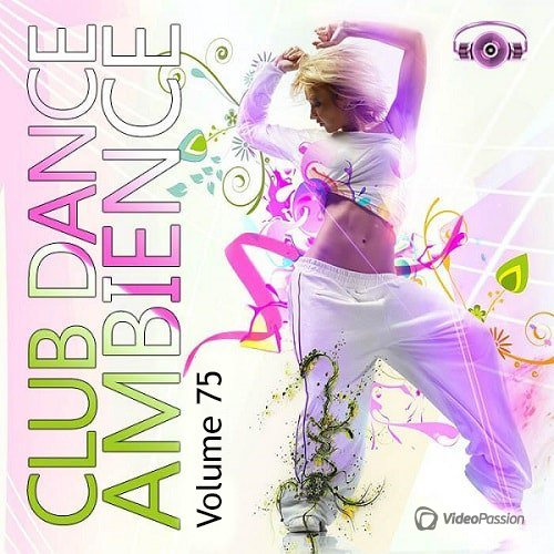 Club Dance Ambience Vol.75 (2016)