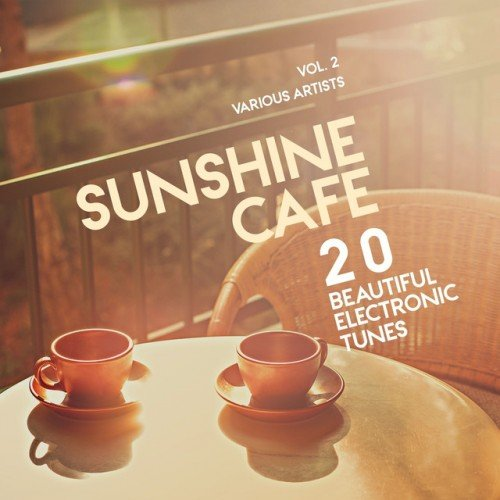 VA - Sunshine Cafe: 20 Beautiful Electronic Tunes Vol.2 (2016)