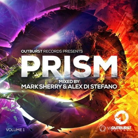 Alex Di Stefano & Mark Sherry - Outburst Presents Prism Volume 1 (2016)