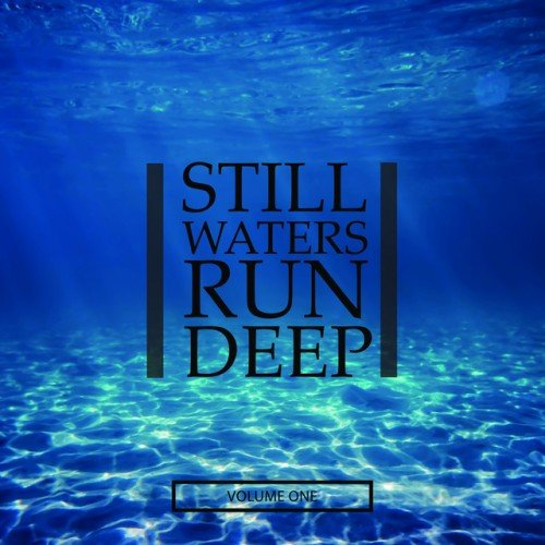 VA - Still Waters Run Deep Vol.1: Selection Of Super Chilled Vibes (2016)