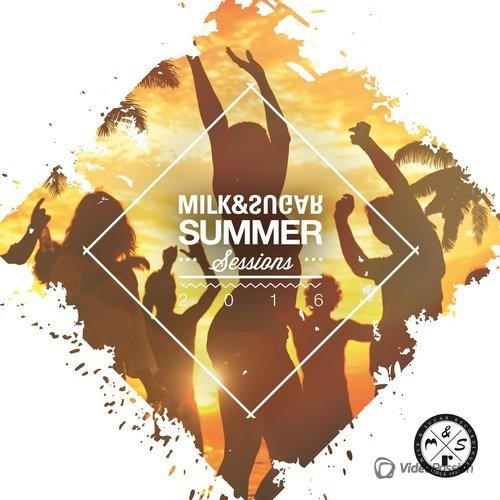 Summer Sessions 2016 (Compiled by Milk & Sugar) (2016)