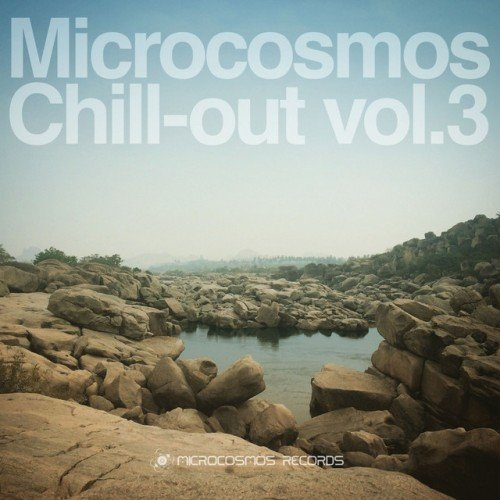VA - Microcosmos Chill-Out Vol.3 (2016)