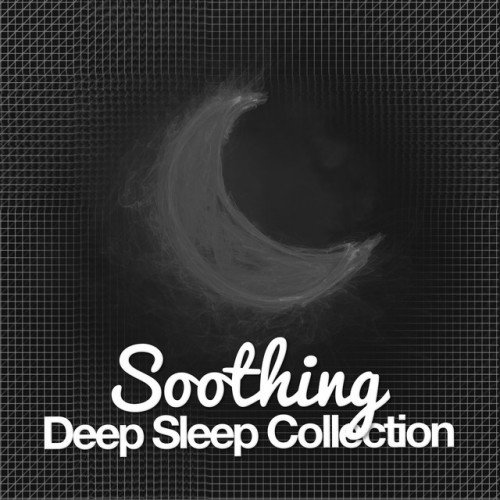 VA - Soothing Deep Sleep Collection (2016)