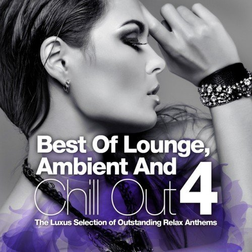 VA - Best Of Lounge Ambient and Chill Out Vol.4: The Luxus Selection Of 40 Outstanding Relax Anthems (2016)