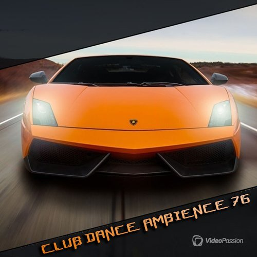 Club Dance Ambience Vol. 76 (2016)
