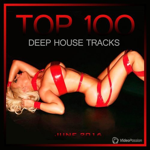 Top 100 Deep House (June 2016) (2016)