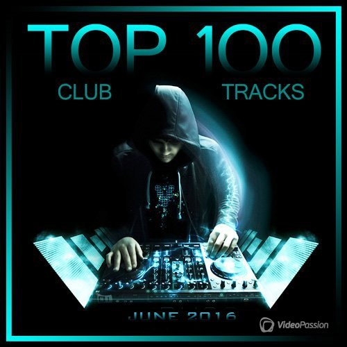 Top 100 Club Tracks (June 2016) (2016)