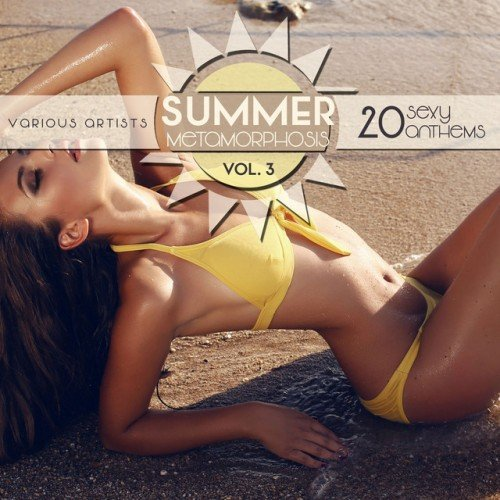 VA - Summer Metamorphosis: 20 Sexy Anthems Vol.3 (2016)
