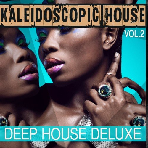 VA - Kaleidoscopic House Vol.2: Deep House Deluxe (2016)