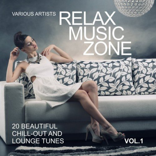 VA - Relax Music Zone: 20 Beautiful Chill-Out and Lounge Tunes Vol.1 (2016)