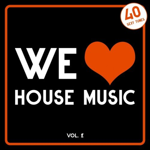 VA - We Love House Music Vol.2: 40 Sexy Tunes (2016)