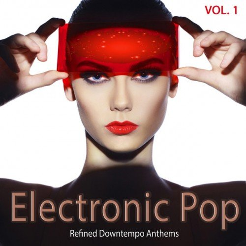 VA - Electronic Pop Vol.1: Refined Downtempo Anthems (2016)