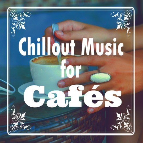 VA - Chillout Music for Cafes (2016)