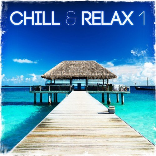 VA - Chill and Relax 1 (2016)