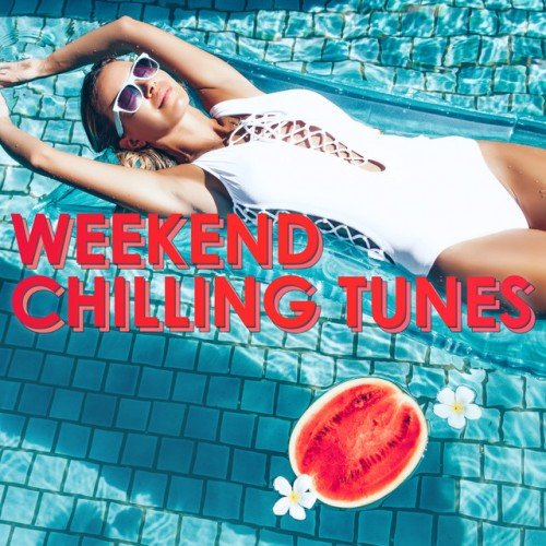 VA - Weekend Chilling Tunes (2016)
