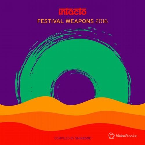 Intacto Festival Weapons 2016 – Compiled By Shinedoe (2016)