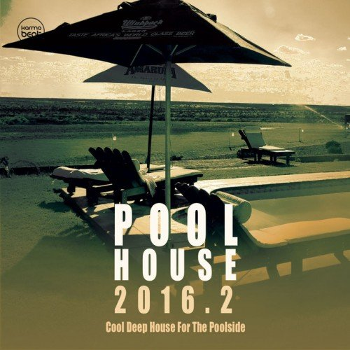 VA - Pool House 2016 2: Cool Deep House For The Poolside (2016)