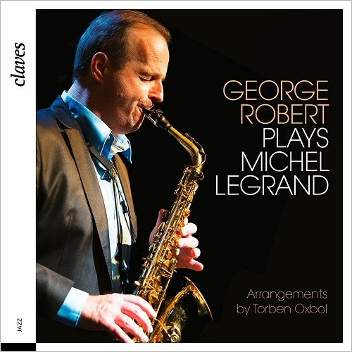 George Robert - George Robert Plays Michel Legrand (2016)