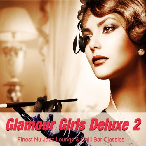 VA - Glamour Girls Deluxe 2: Finest Nu Jazz Lounge and Chill Bar Classics (2016)