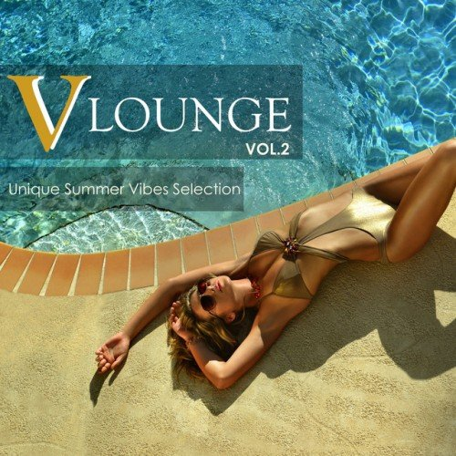 VA - V Lounge Vol.2 Unique Summer Vibes Selection (2016)