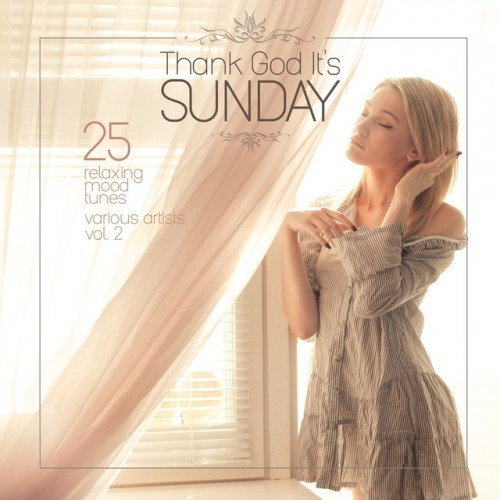 VA - Thank God Its Sunday: 25 Relaxing Mood Tunes Vol.2 (2016)