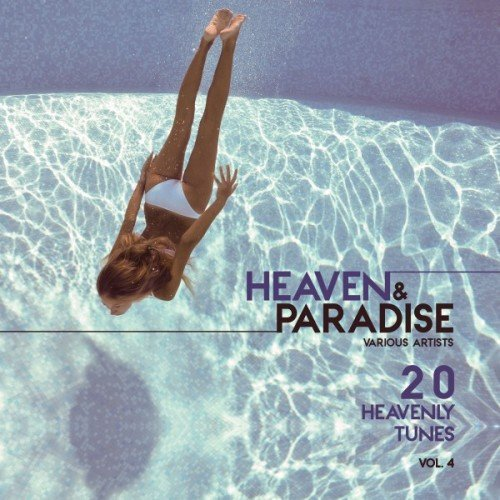 VA - Heaven and Paradise Vol.4: 20 Heavenly Tunes (2016)