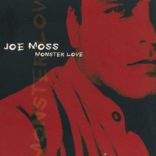 Joe Moss - Monster Love (2003)
