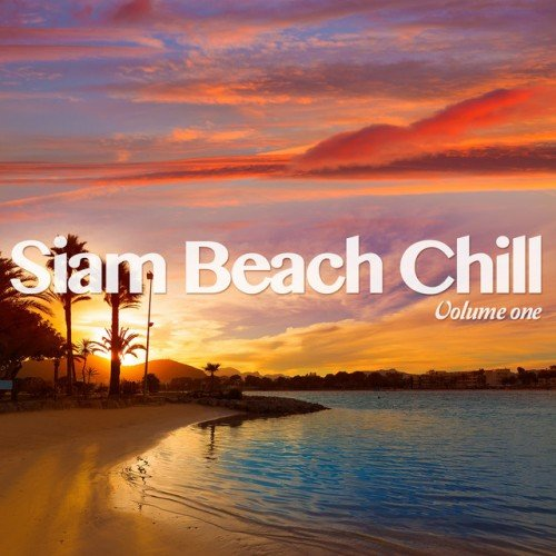 VA - Siam Beach Chill Vol.1: Finest Exotic Chill Out Beats (2016)