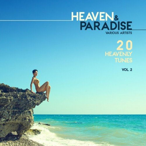 VA - Heaven and Paradise Vol.2: 20 Heavenly Tunes (2016)