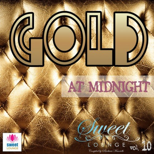 VA - The Sweet Lounge Vol.10: Gold at Midnight (2016)